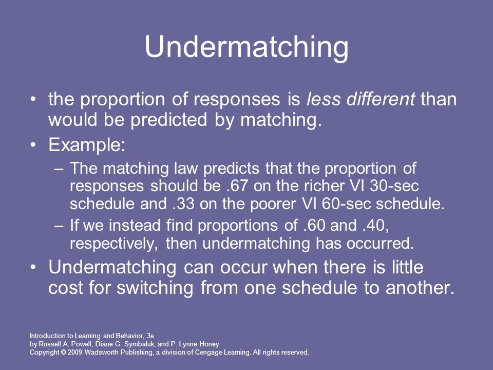 Undermatching the proportion of responses is less different than would be predicted by matching. Example: