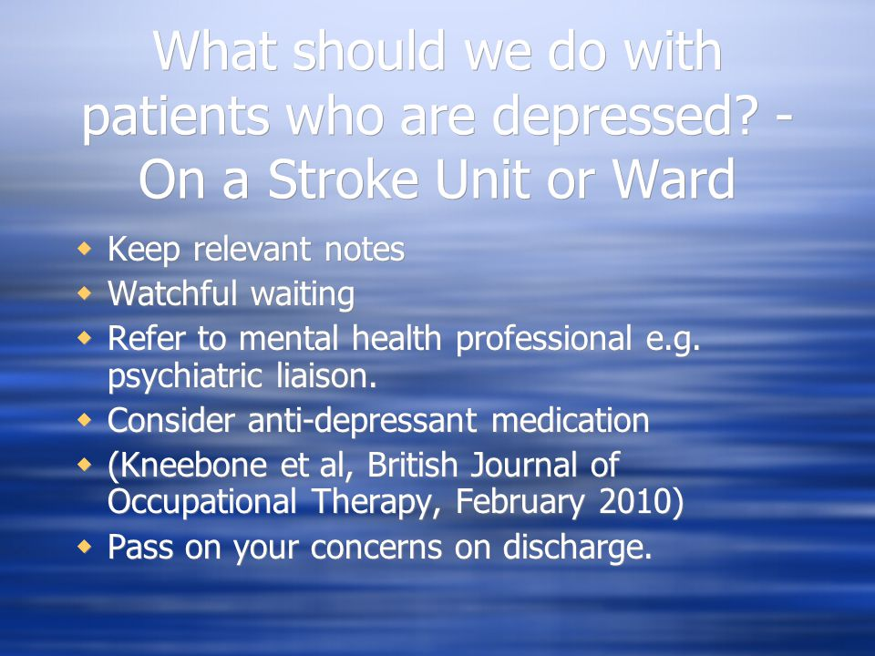 What should we do with patients who are depressed