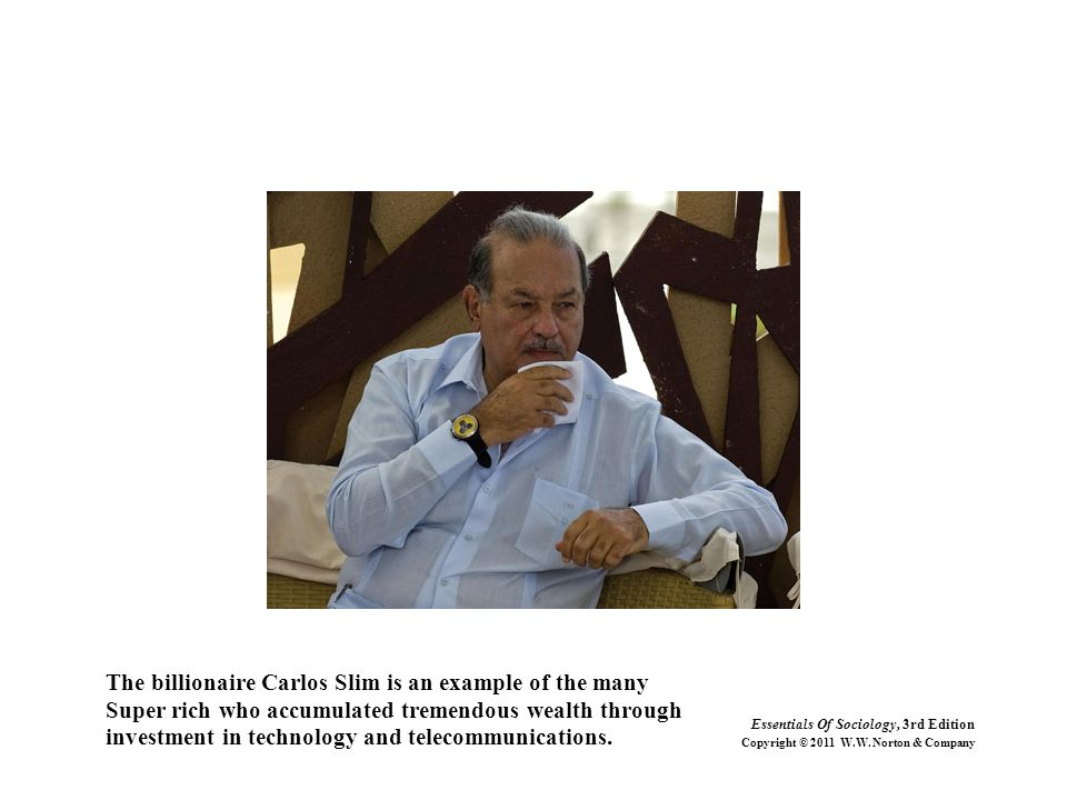 The billionaire Carlos Slim is an example of the many