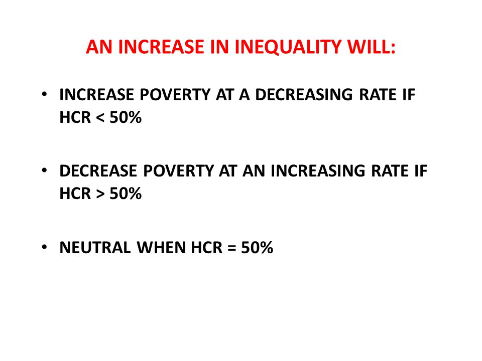 AN INCREASE IN INEQUALITY WILL:
