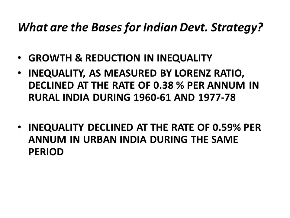 What are the Bases for Indian Devt. Strategy