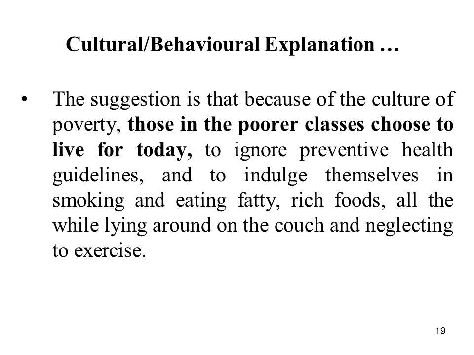 Cultural/Behavioural Explanation …
