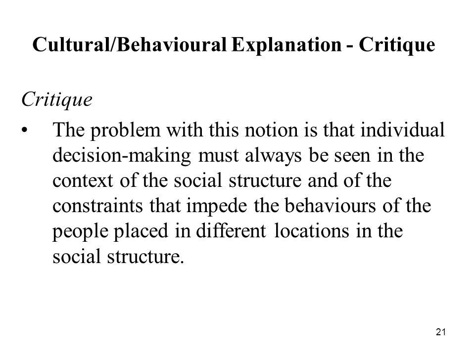 Cultural/Behavioural Explanation - Critique