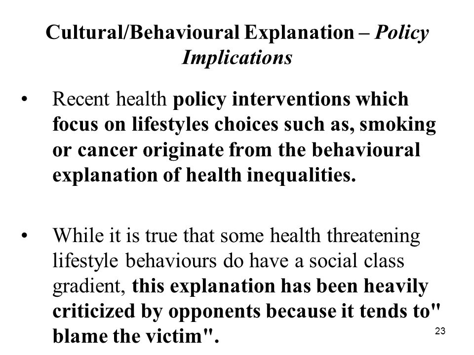Cultural/Behavioural Explanation – Policy Implications
