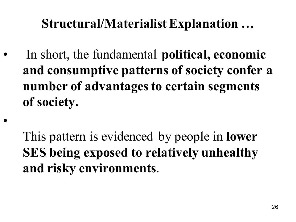 Structural/Materialist Explanation …