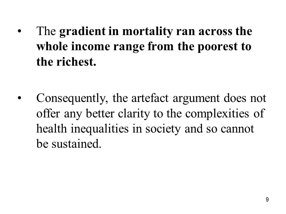 The gradient in mortality ran across the whole income range from the poorest to the richest.