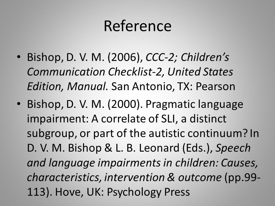 Reference Bishop, D. V. M. (2006), CCC-2; Children's Communication Checklist-2, United States Edition, Manual. San Antonio, TX: Pearson.