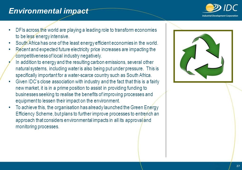 Environmental impact DFIs across the world are playing a leading role to transform economies to be less energy intensive.
