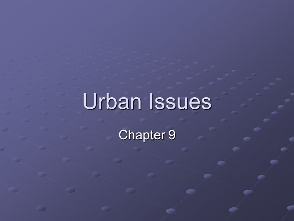 Urban Issues Chapter 9