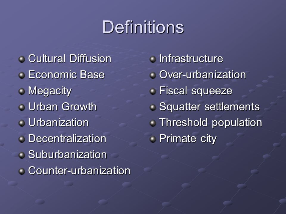 Definitions Cultural Diffusion Economic Base Megacity Urban Growth