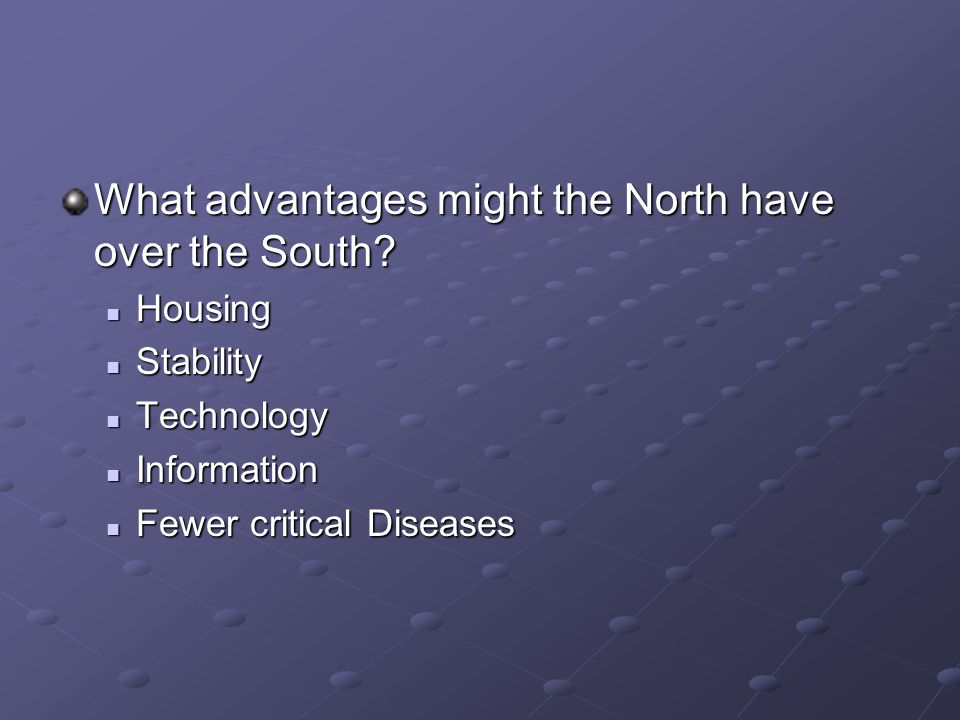 What advantages might the North have over the South