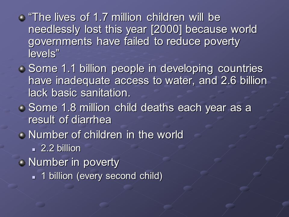 Some 1.8 million child deaths each year as a result of diarrhea