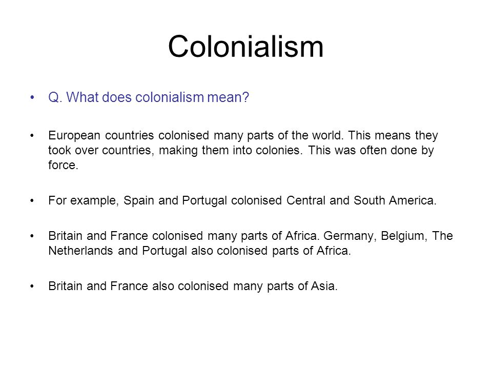 Colonialism Q. What does colonialism mean
