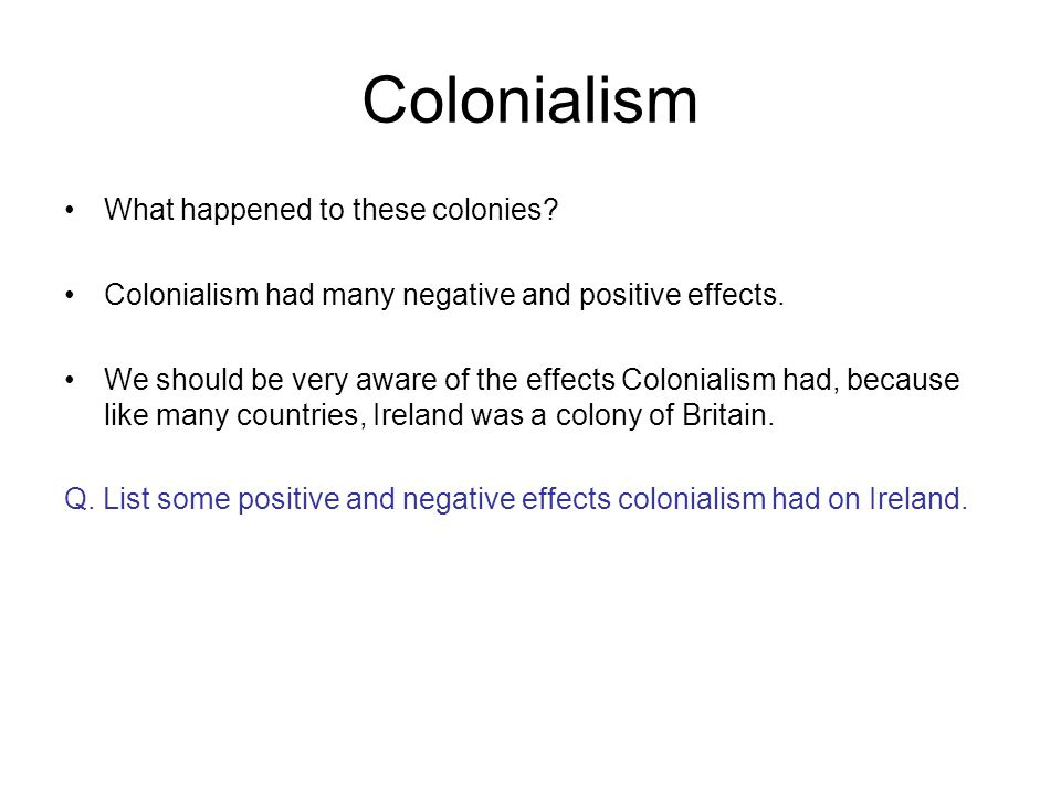 Colonialism What happened to these colonies