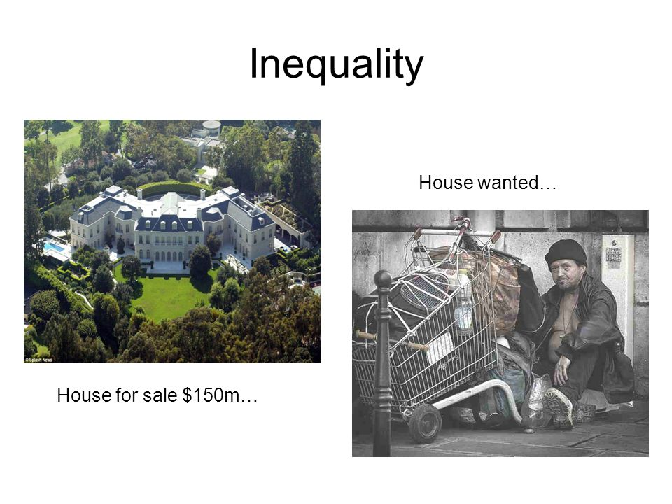 Inequality House wanted… House for sale $150m…