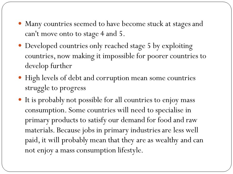 Many countries seemed to have become stuck at stages and can t move onto to stage 4 and 5.