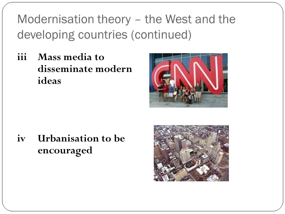 Modernisation theory – the West and the developing countries (continued)