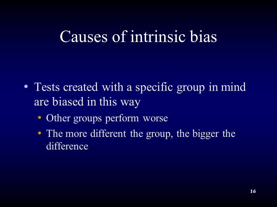 Causes of intrinsic bias