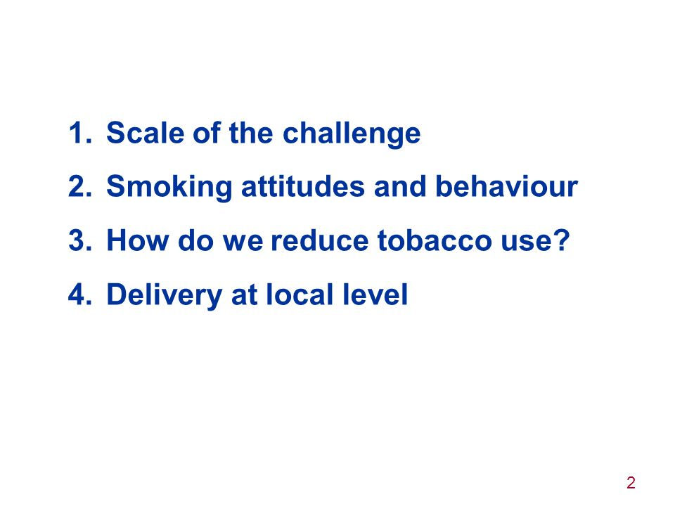 Scale of the challenge Smoking attitudes and behaviour.