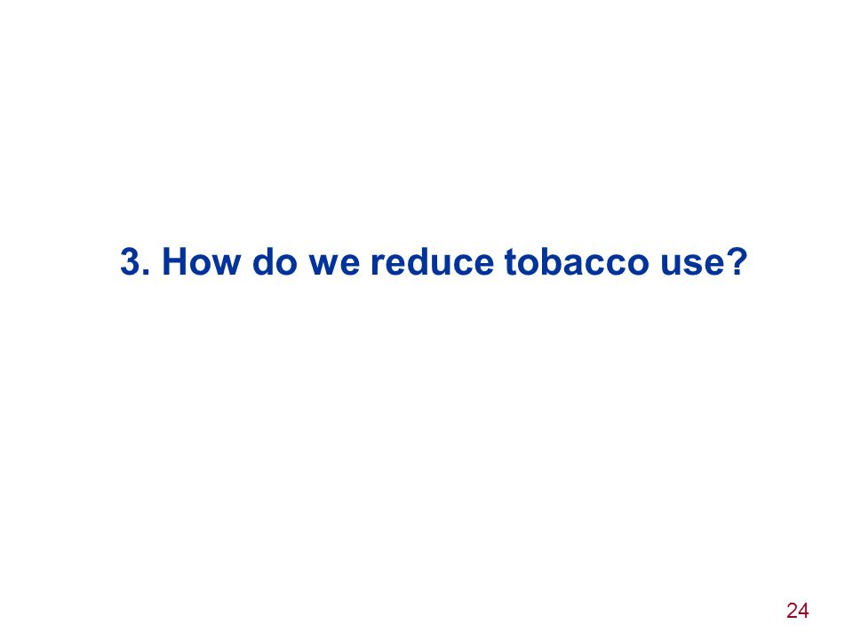 3. How do we reduce tobacco use