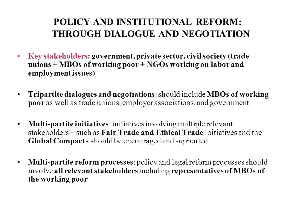 POLICY AND INSTITUTIONAL REFORM: THROUGH DIALOGUE AND NEGOTIATION