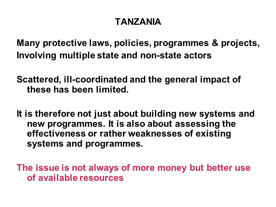 TANZANIA Many protective laws, policies, programmes & projects, Involving multiple state and non-state actors.