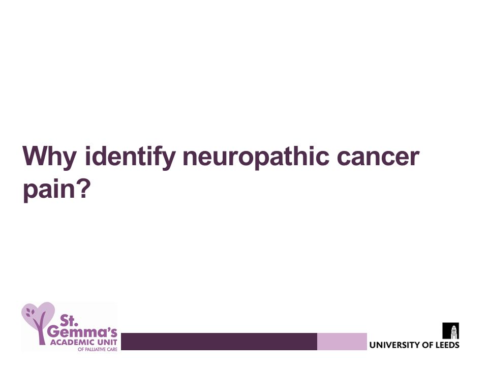 Why identify neuropathic cancer pain