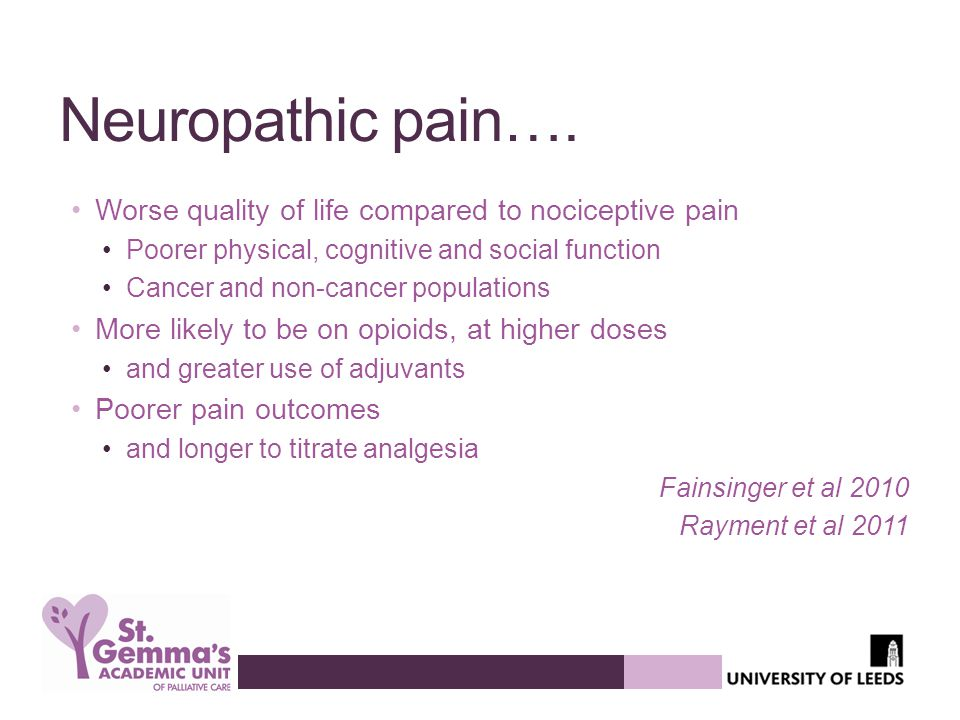 Neuropathic pain…. Worse quality of life compared to nociceptive pain