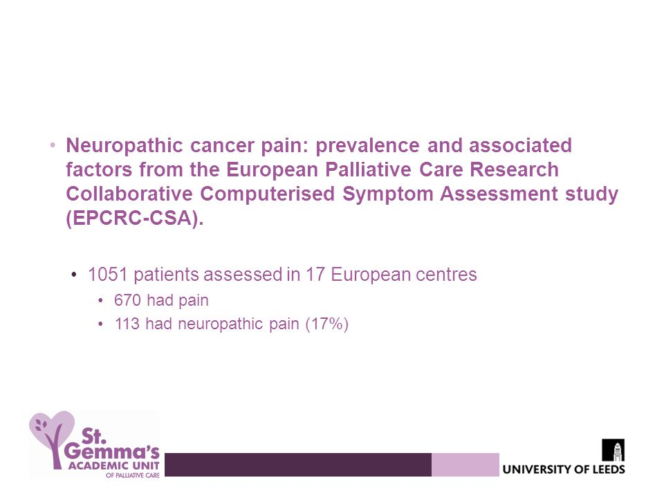Neuropathic cancer pain: prevalence and associated factors from the European Palliative Care Research Collaborative Computerised Symptom Assessment study (EPCRC-CSA).