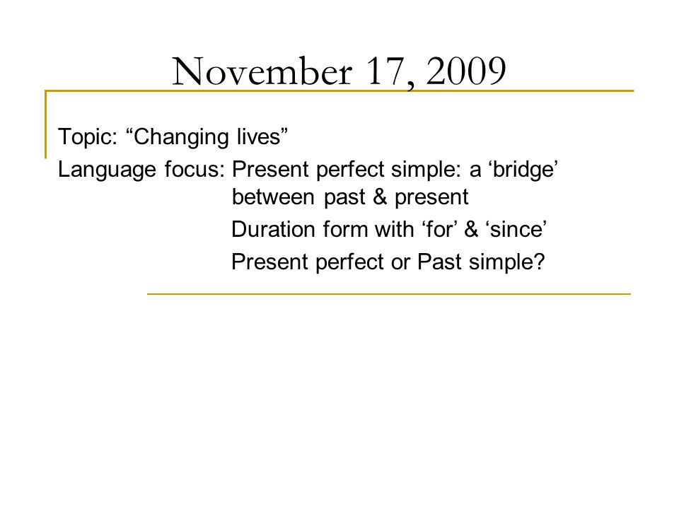 November 17, 2009 Topic: Changing lives