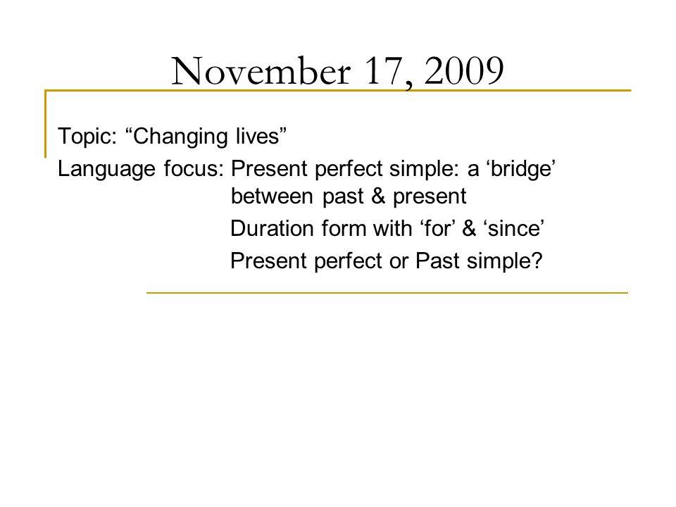 November 17, 2009 Topic: Changing lives