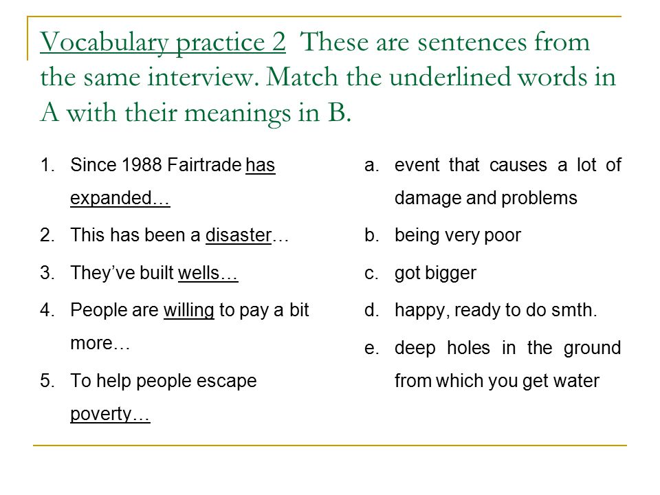 Vocabulary practice 2 These are sentences from the same interview
