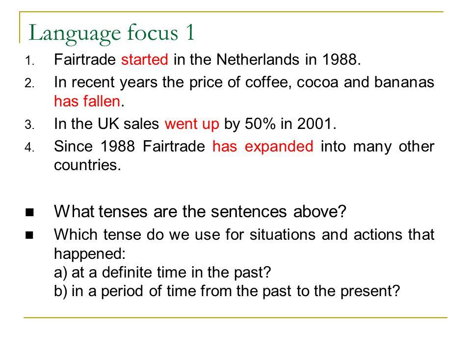 Language focus 1 What tenses are the sentences above
