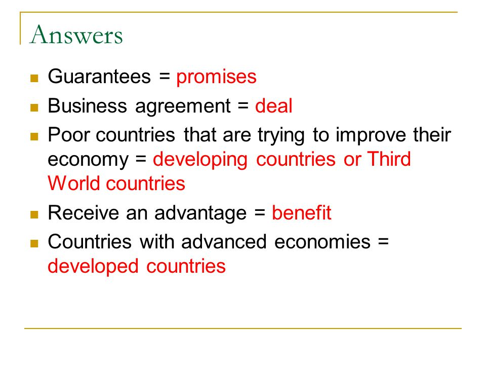 Answers Guarantees = promises Business agreement = deal