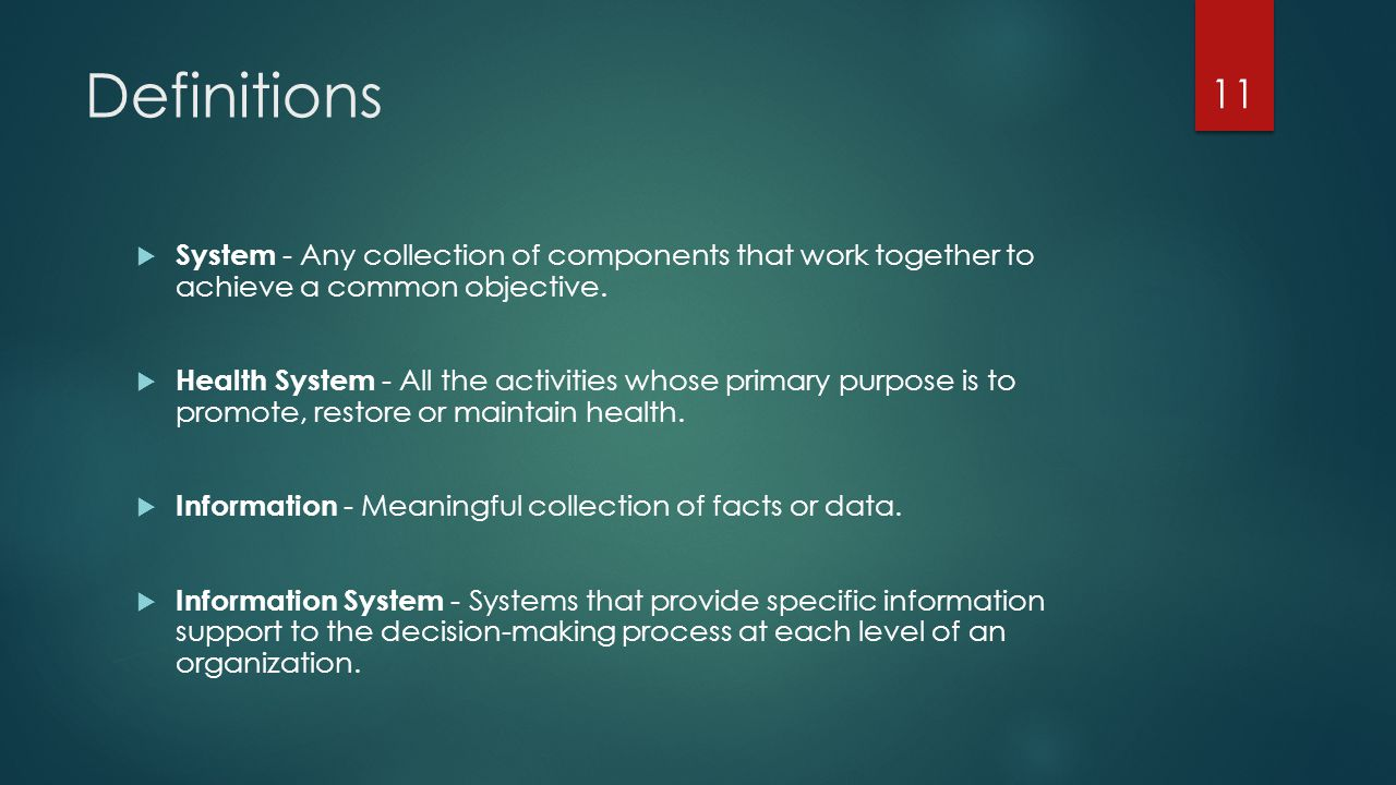 Definitions System - Any collection of components that work together to achieve a common objective.
