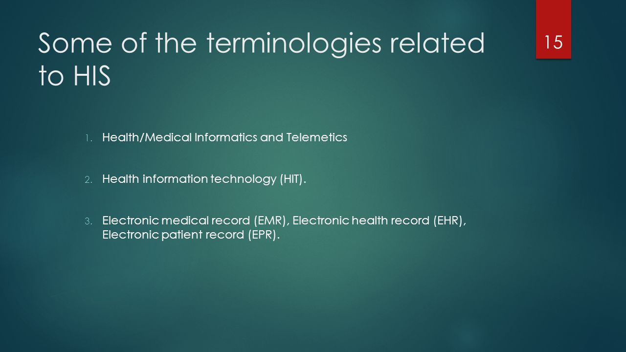 Some of the terminologies related to HIS
