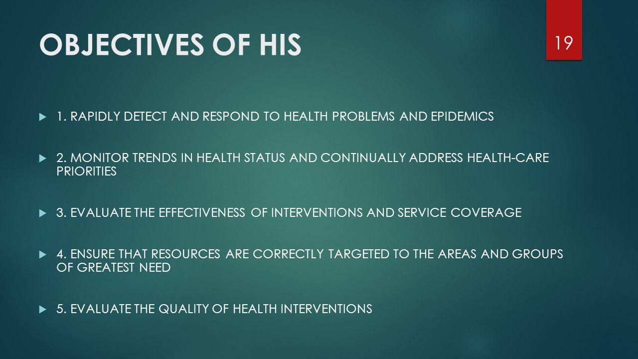 OBJECTIVES OF HIS 1. RAPIDLY DETECT AND RESPOND TO HEALTH PROBLEMS AND EPIDEMICS.