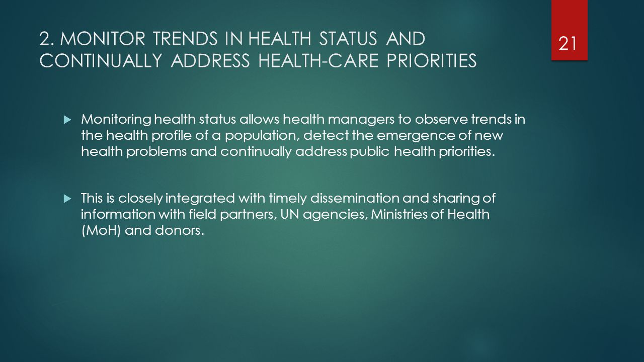 2. MONITOR TRENDS IN HEALTH STATUS AND CONTINUALLY ADDRESS HEALTH-CARE PRIORITIES