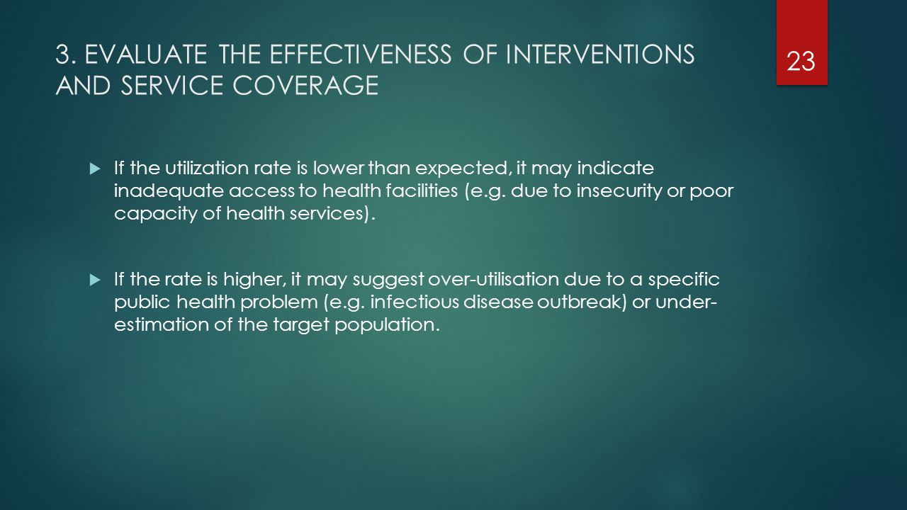 3. EVALUATE THE EFFECTIVENESS OF INTERVENTIONS AND SERVICE COVERAGE