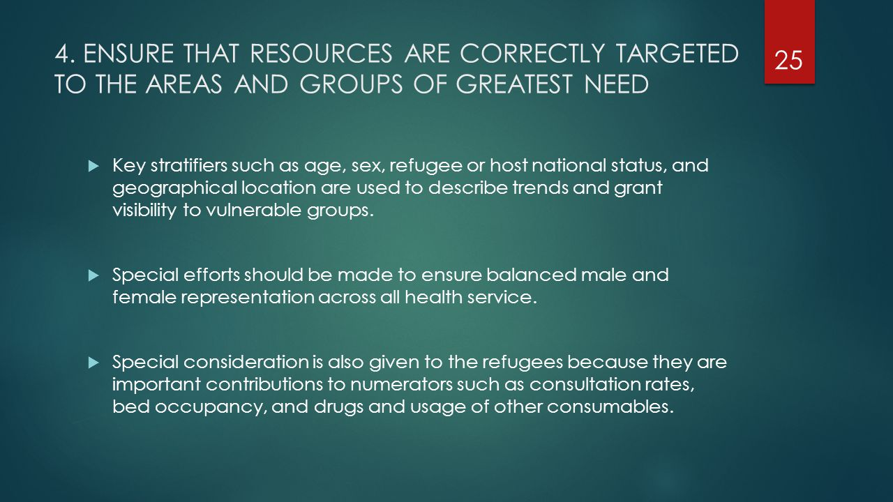 4. ENSURE THAT RESOURCES ARE CORRECTLY TARGETED TO THE AREAS AND GROUPS OF GREATEST NEED
