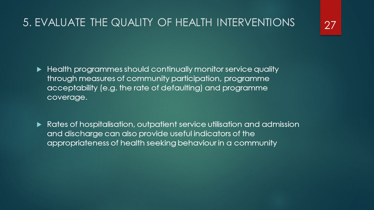 5. EVALUATE THE QUALITY OF HEALTH INTERVENTIONS