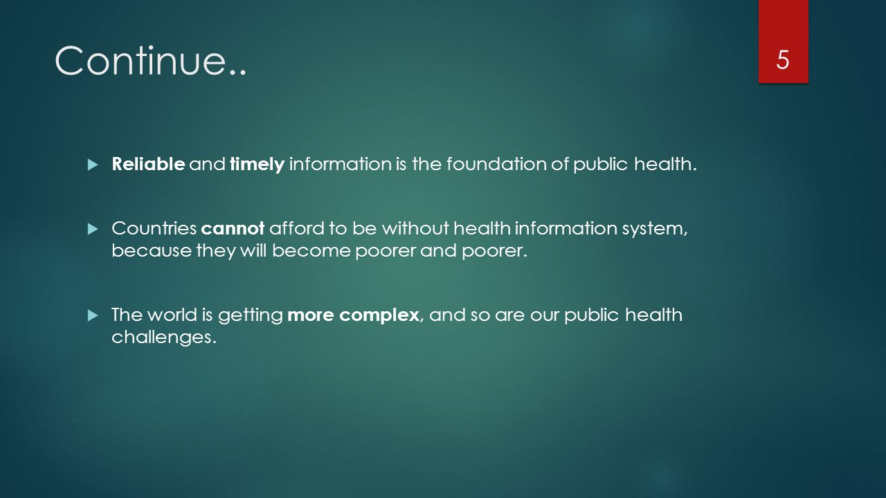 Continue.. Reliable and timely information is the foundation of public health.