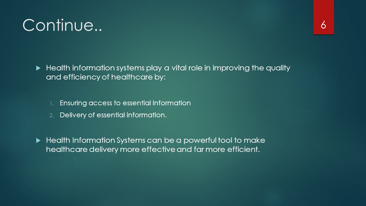 Continue.. Health information systems play a vital role in improving the quality and efficiency of healthcare by: