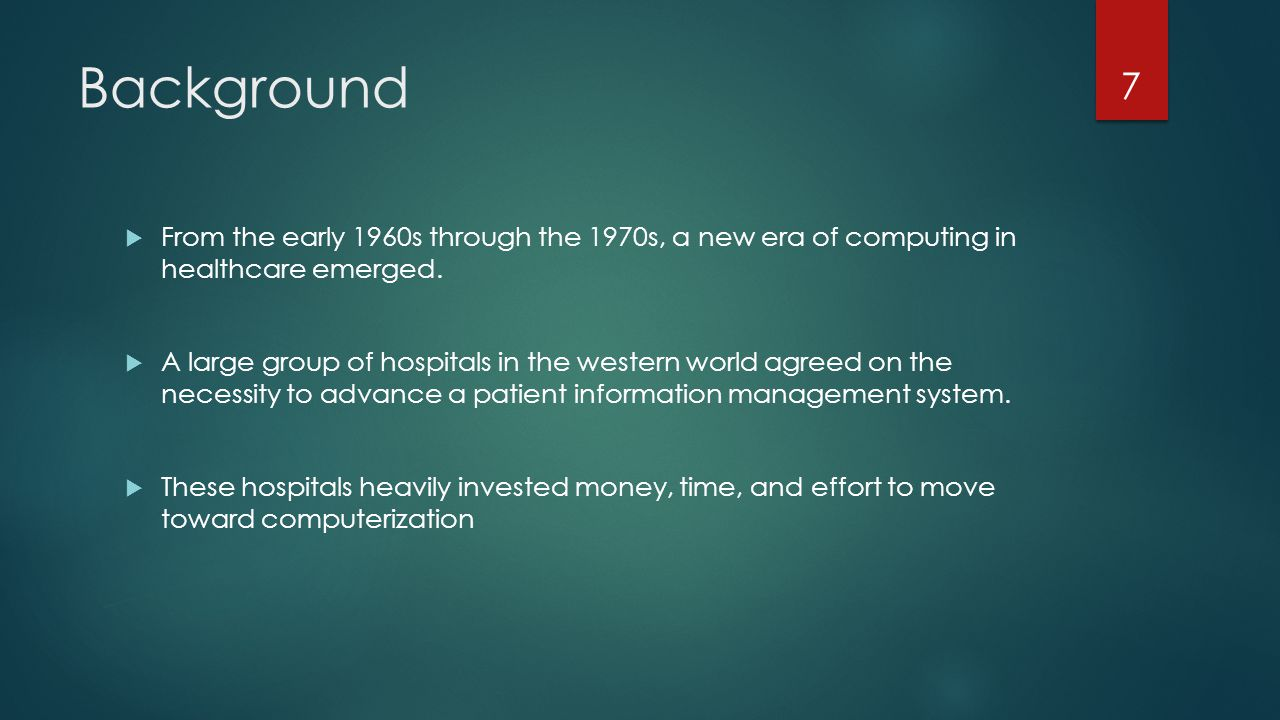 Background From the early 1960s through the 1970s, a new era of computing in healthcare emerged.