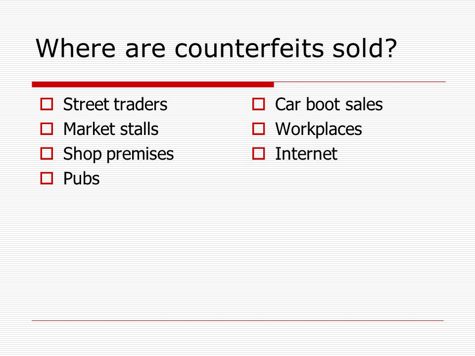 Where are counterfeits sold