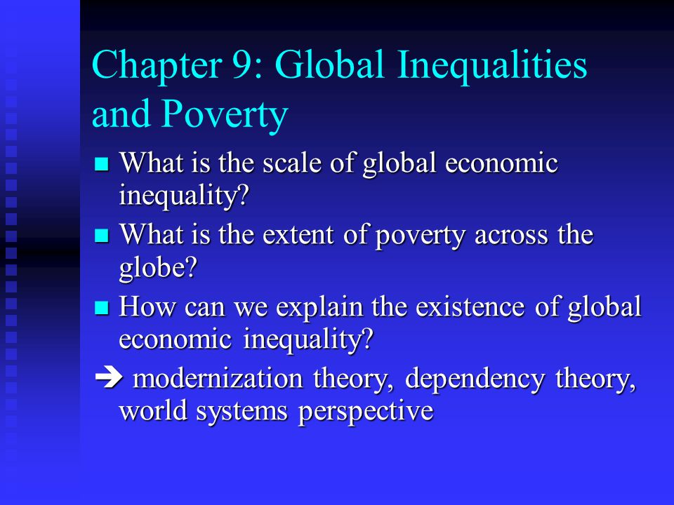 Chapter 9: Global Inequalities and Poverty