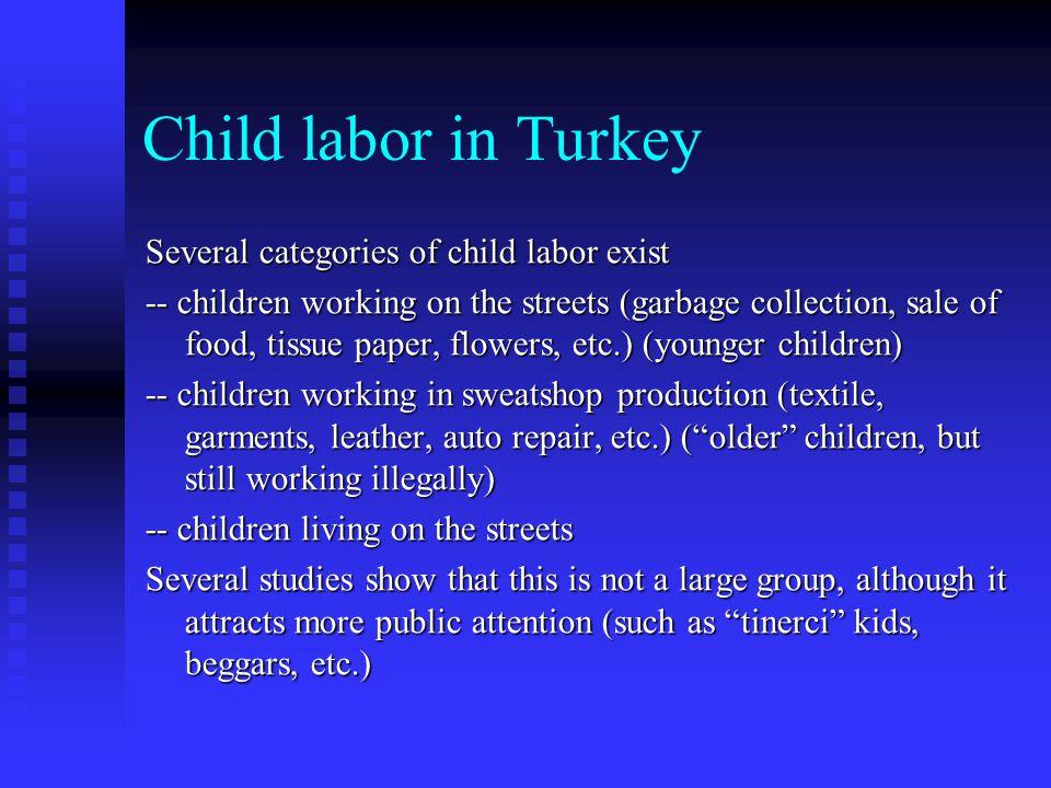 Child labor in Turkey Several categories of child labor exist