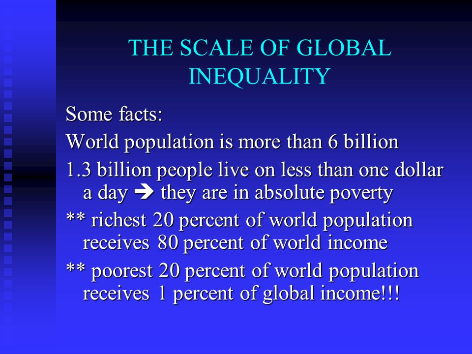 THE SCALE OF GLOBAL INEQUALITY