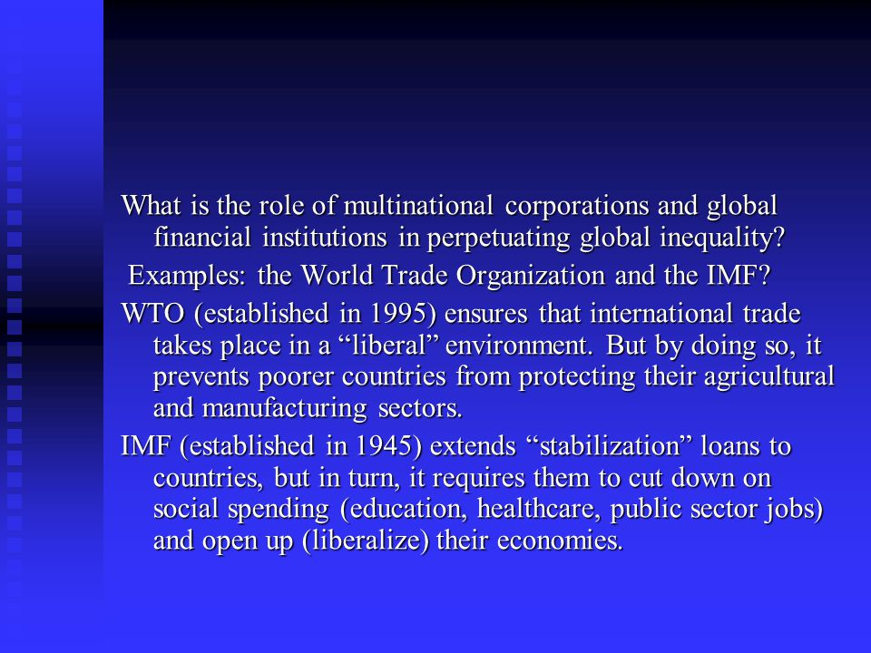 What is the role of multinational corporations and global financial institutions in perpetuating global inequality