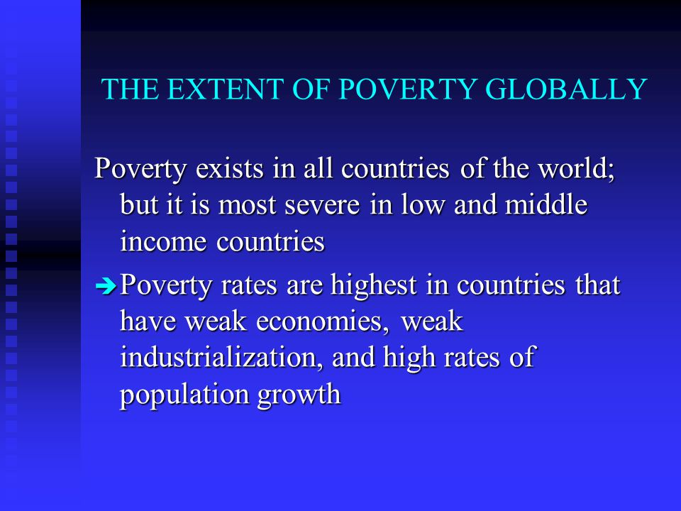 THE EXTENT OF POVERTY GLOBALLY